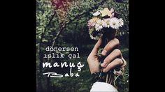 Manuş Baba - Dönersen Islık Çal (Official Audio) - YouTube