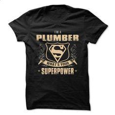 PLUMBER - Superpower - #shirt skirt #sweatshirt and leggings. I WANT THIS => https://www.sunfrog.com/No-Category/PLUMBER--Superpower.html?68278