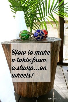 How to make a table from a tree - with wheels! #diy #treestump #upcycle www.refreshrestyle.com