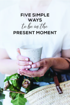 Five simple ways to be in the present moment - Winterwares – Ceramic Homewares Handmade in Western Australia Slow Living, Mindful Living, Feeling Stressed, How Are You Feeling, Health And Wellbeing, Mental Health, Women's Health, Health Tips, Mindfulness Meditation