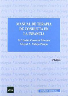 Manual de terapia de conducta en la infancia / Mª Isabel Comeche Moreno, Miguel A. Vallejo Pareja
