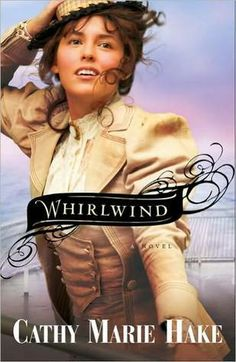 Whirlwind (Texas Historical Series, #3) by Cathy Marie Hake