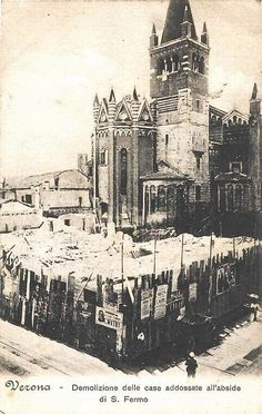 Verona - Demolizione delle case addossate alla Chiesa di S. Fermo