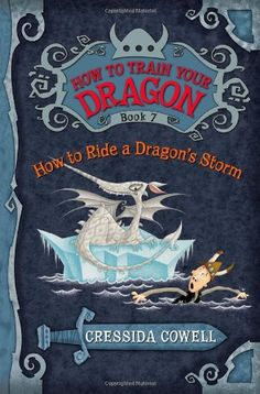How to Train Your Dragon Book #7 By Cressida Cowell