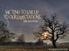 """""""We tend to live up to our expectations."""" -Earl Nightingale inspirational desktop quote wallpaper (click to download)"""