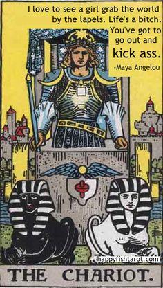 Maya Angelou http://happyfishtarot.com/blog/tarot-quotes-the-chariot/