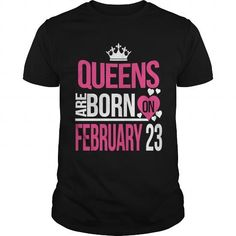 Queens Are Born On February 23 T-Shirt LIMITED TIME ONLY. ORDER NOW if you like, Item Not Sold Anywhere Else. Amazing for you or gift for your family members and your friends. Thank you! #queens #february