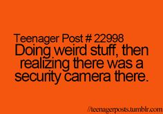 I DO WEIRD STUFF CUZ THERES A SECURITY CAMERA XD