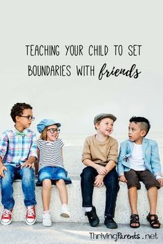 "How to teach kids to set boundaries with friends. Great advice for parents on how to help children whose friends aren't respecting their wishes when they say ""No!"""