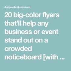 20 big-color flyers that'll help any business or event stand out on a crowded noticeboard [with free templates] – Design School