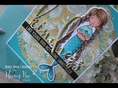 Honey Bee Stamps | Metallic Kindness Mermaid Card - YouTube