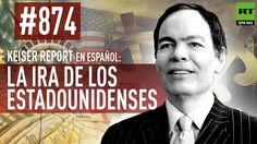 Keiser Report en español: La ira de los estadounidenses (E874)