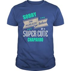 CHAPARRO Sorry I'm already taken by CHAPARRO name shirts #gift #ideas #Popular #Everything #Videos #Shop #Animals #pets #Architecture #Art #Cars #motorcycles #Celebrities #DIY #crafts #Design #Education #Entertainment #Food #drink #Gardening #Geek #Hair #beauty #Health #fitness #History #Holidays #events #Home decor #Humor #Illustrations #posters #Kids #parenting #Men #Outdoors #Photography #Products #Quotes #Science #nature #Sports #Tattoos #Technology #Travel #Weddings #Women