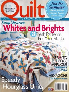 Quilt magazine Scrap showcase Whites and brights Hourglass units Summer projects