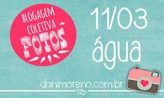 Blogagem coletiva #Fotografia da @Daniela Moreno ÁGUA! dia 11/03