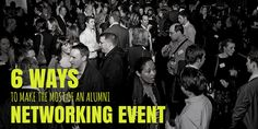 Improve your career by making the most of your next alumni networking event. We'll show you how.