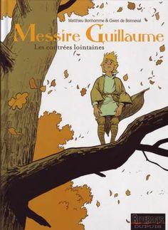 """Gwen De Bonneval et Matthieu Bonhomme, """"Les contrées lointaines - Messire Guillaume"""", t.1, éd. Dupuis."""