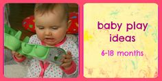 Activities and Play Ideas for Babies ages 6-18 months +Here are 20 fantastic ways to play with your 6-18 month old baby, all rich in sensory exploration and promoting developing thinking skills