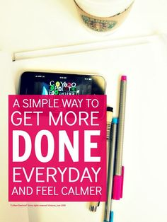 Simple time management tips that help you get organized and get more done everyday ... AND feel calmer time management work from home time management