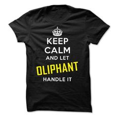 KEEP CALM AND LET OLIPHANT HANDLE IT! NEW - #gift card #fathers gift. BUY IT => https://www.sunfrog.com/Names/KEEP-CALM-AND-LET-OLIPHANT-HANDLE-IT-NEW-20416606-Guys.html?68278