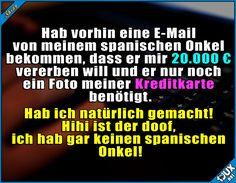 Ich freu mich schon auf das Geld :P  Lustige Sprüche / Lustige Bilder #Humor #lustig #Sprüche #1jux #lustigeSprüche #lustigeBilder #Jodel #Verarsche #Verarschung #rinfallen