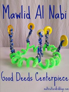 We made this good deeds centerpiece to celebrate Mawlid Al Nabi, and as a greeting we say Eid Mubarak!* to each other for this special holiday. December Holidays, Winter Holidays, Christmas Themes, Holiday Crafts, Holiday Decorations, Happy Birthday Yoga, Muslim Celebrations, Celebration Around The World, Holidays Around The World