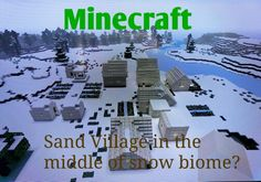 What? Sand Village in the middle of snow biome?