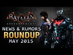 Batman: Arkham Knight - News Roundup (Batman Beyond Skin & More) - YouTube