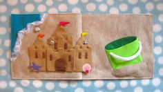 Sandcastle Quiet Book Page. This is such a cool website what a creative mom.  Wish I had more time and better sewing skills.  I would love to make these for the preschool