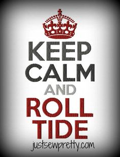 Keep Calm and Roll Tide Embroidery Design Saying by justsewpretty