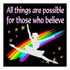 MOTIVATING ALL THINGS ARE POSSIBLE DANCER DESIGN Lovely Dancer posters to inspire your beautiful Ballerina.  http://www.zazzle.com/mysportsstar/gifts?cg=196655264925785682&rf=238246180177746410  #Dancer #Dancing #Dancergifts #Ballet #Ballerina #Lovedancing #Loveballet #Dancerposter