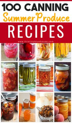 Best Canning Recipes For Summer Produce 100 Canning Summer Produce Recipes. Over 100 delicious ways to can and preserve summer fruits and vegetables Easy Canning, Canning Tips, Home Canning Recipes, Cooking Recipes, Pressure Canning Recipes, Jar Recipes, Freezer Recipes, Cooking Food, Recipe Ideas