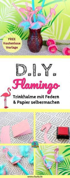 DIY Flamingo Trinkhalme aus Federn & Papier zum Selbermachen #diy #selbermachen #cocktails #party #sommer #flamingo KOSTENLOSE Anleitung auf www.clarki.de