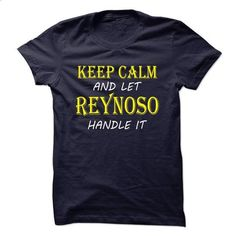 Keep Calm and Let REYNOSO  Handle It TA - #tee aufbewahrung #baggy hoodie. ORDER NOW => https://www.sunfrog.com/Names/Keep-Calm-and-Let-REYNOSO-Handle-It-TA.html?68278