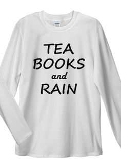 Tea, Books and Rain Long Sleeve T-Shirt. Unisex T-Shirt: Made of 100% Pre-Shrunk Jersey Knit Cotton. Weight of the fabric 141g/m²