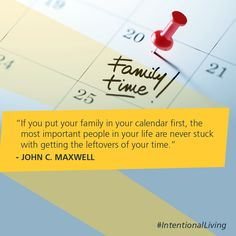 If you put your family in your calendar first, the most important people in your life are never stuck with getting the leftovers of your time. -John C. Fireproof Quotes, John C Maxwell, Love Is A Choice, Motivational Quotes, Inspirational Quotes, Important People, Your Family, Good Advice, Book Publishing