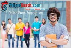 Online Exam Preparation - Prepare for your exam online with unlimited online tests & study material. Talentsaath provides wide range of online study material for 27+ online exam categories. More details call us on +91124423354