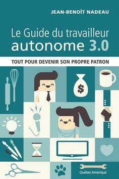 Guide du travailleur autonome 3.0 - Jean-Benoît Nadeau