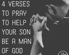 4 Verses to Pray to Help Your Son Be a Man of God