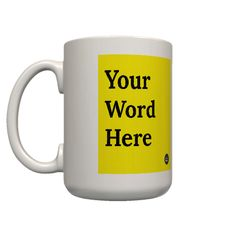 The Urban Dictionary Mug  One side has the word, one side has the definition. Microwave and dishwasher safe. Lotsa space for your liquids.