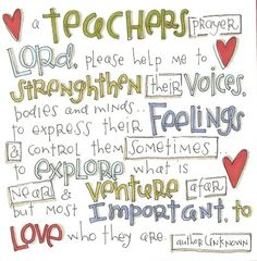 Teaching takes a big heart and a ton of prayer.