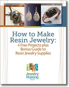 Free ebook from JewelryMakingDaily - 4 Resin Jewelry projects and a comparison of various resin products sold in the US.