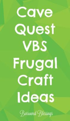 Cave Quest VBS - Frugal Craft Ideas - BorrowedBlessings.net