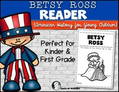Betsy Ross American history reader for Kindergarten and First Grade. Backline reader with simplistic text for young students! $