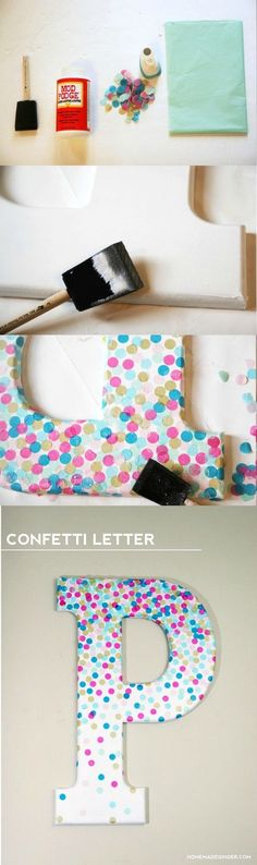 DIY Confetti Letter For Home Decor: Use a letter, Mod Podge, and real confetti to make cool decor project! Perfect for a kids' room or craft studio. http://forcreativejuice.com/budget-friendly-diy-home-decor-projects-tutorials/