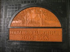 I have this book.  It was my grandmothers also.    The Household Searchlight Recipe Book