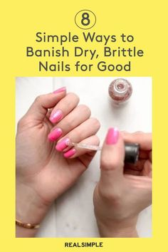 8 Simple Ways to Banish Dry, Brittle Nails for Good | For doable, helpful nail tips, we talked to the experts for the everyday dos and don'ts of nail care. Follow these steps, and you'll have stronger, longer nails before you know it. #realsimple #nailpolishideas #details #trend #easynailpolishart #beautyhacks #beautydiy Nail Care Routine, Nail Care Tips, Nail Tips, Clear Nails, Crystal Nails, Brittle Nails, Nail Growth, Nail Plate, Nail Polish Art