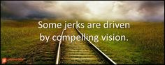 You're tempted to ignore the problems high performing jerks cause. It's easy to deal with an incompetent jerk. Cowardice is the issue when leaders tolerate incompetent jerks. Leaders who tole…