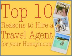 10 Ways a travel agent will make your honeymoon better!