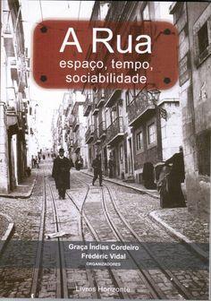 """""""A Rua – Espaço, Tempo, Sociabilidade"""" Work Uniforms, City Streets, Washing Bins, Camps, Sociology, 19th Century, Facades, Places"""